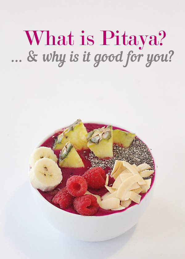 What is Pitaya and why is it good for you?
