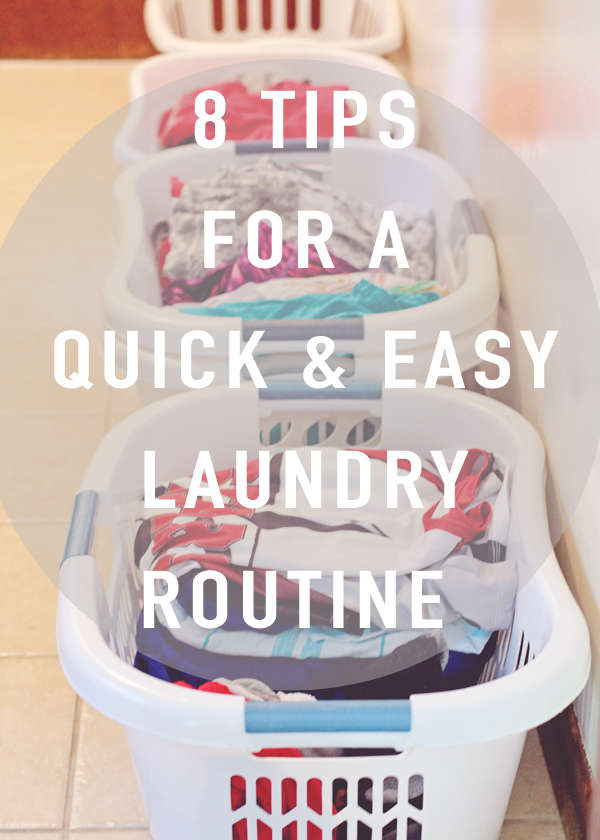 8 Tips For a Quick and Easy Laundry Routine