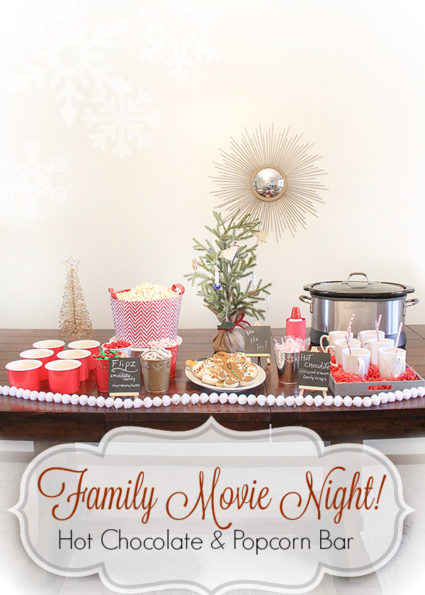 Family Movie Night Hot Chocolate and Popcorn Bar! I'm doing this when we watch Polar Express!