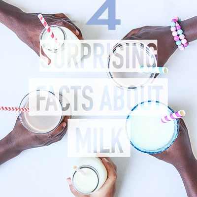 4 Surprising Facts About Milk