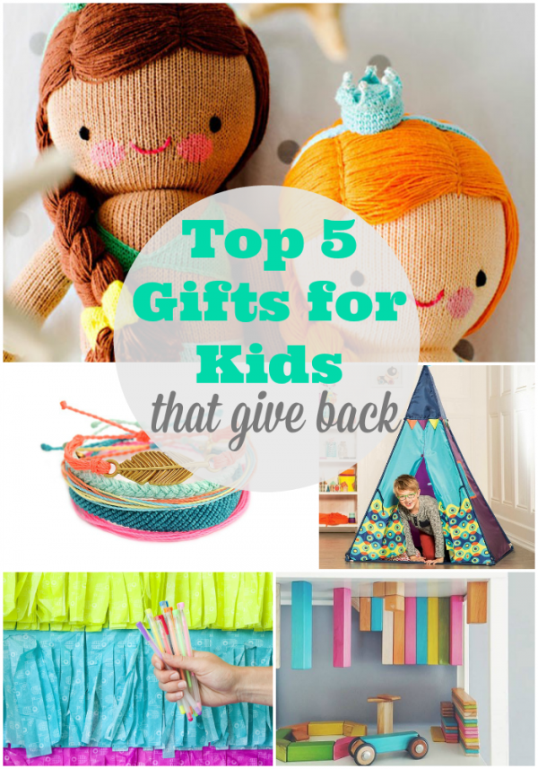 Top 5 Kids Gifts That Give Back.