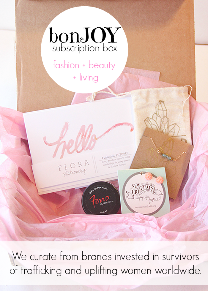 bonJOY subscription box for discovering fashion + beauty + living products from social good brands. We curate from brands invested in survivors of trafficking and uplifting women worldwide.