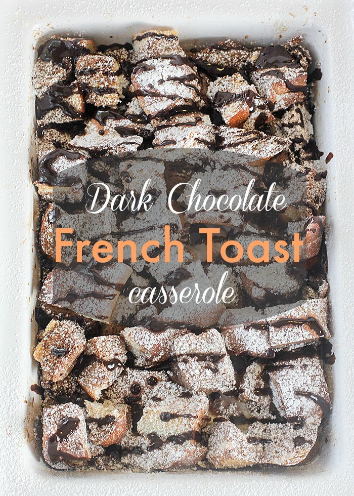 Dark Chocolate French Toast Casserole