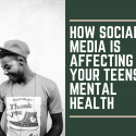 How Social Media is Affecting Your Teens Mental Health